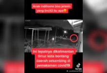 Photo of Seram! Ada Pocong Lompat-lompat di Pemakaman Covid Bontang Lestari ?